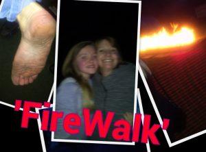 We did a Fire Walk