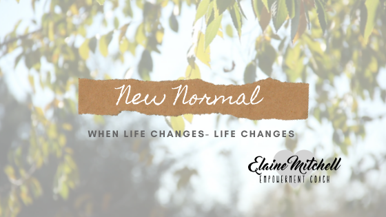Life Changes New Normal
