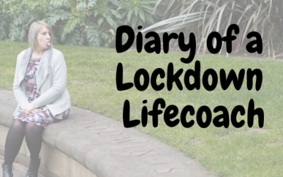 Diary Of A Lockdown Lifecoach